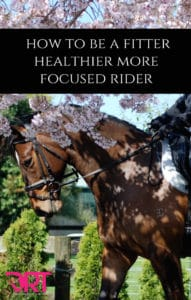 how-to-be-a-fitter-healthier-more-focused-rider