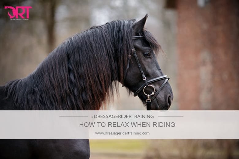 how to relax in dressage