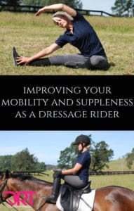 Improving your mobility and suppleness as a dressage rider